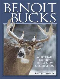 Benoit Bucks Whitetail Tactics for a New Generation